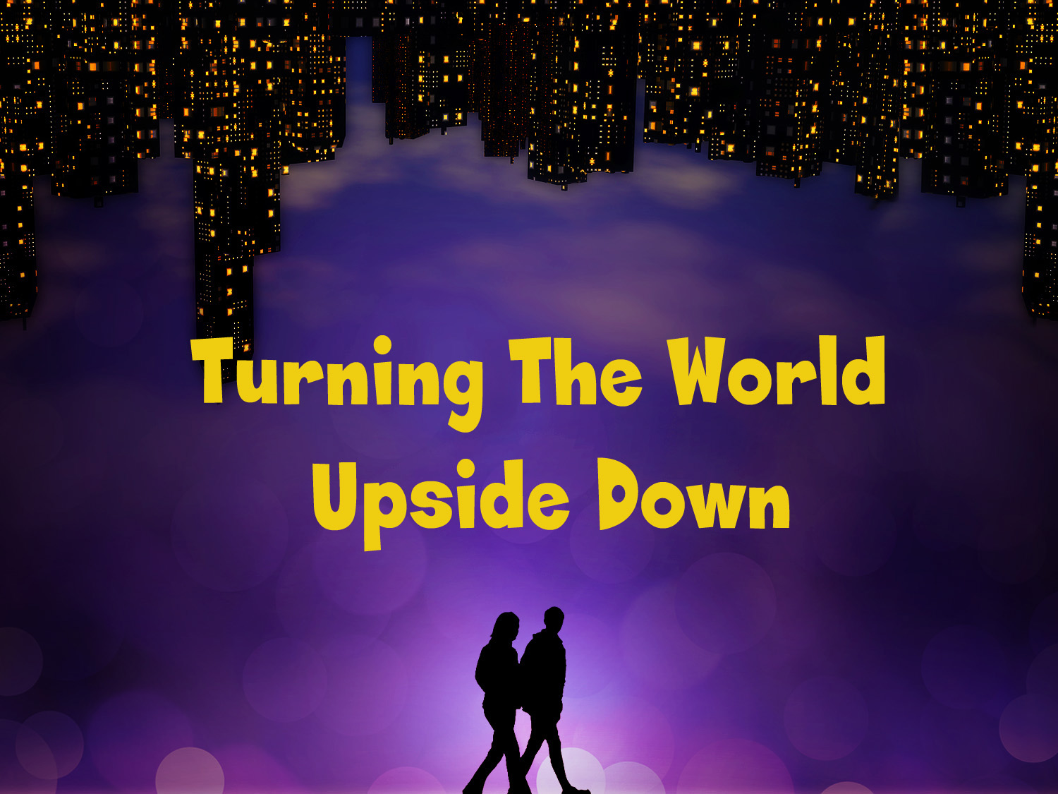 divorce turning the world upside down Betrothal was through divorce furthermore, a woman who has had an affair during the  another man's mercy and willingness to risk turning his world upside down.